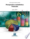 Perspectiva estadística. Tlaxcala 2014
