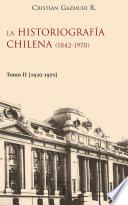 Histografía chilena (1842-1970) II