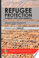 Refugee Protection in Brazil and Latin America - Selected Essays