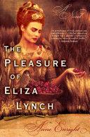 The Pleasure of Eliza Lynch Pdf/ePub eBook