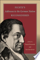 Fichte s Addresses to the German Nation Reconsidered Book