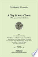 """A City is Not a Tree: 50th Anniversary Edition"" by Christopher Alexander"