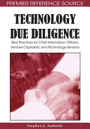 Technology Due Diligence: Best Practices for Chief Information Officers, Venture Capitalists, and Technology Vendors