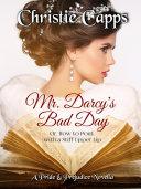 Mr. Darcy's Bad Day