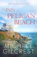 The Inn At Pelican Beach  Pelican Beach Book 1