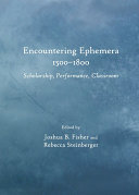 Encountering Ephemera 1500 1800