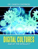 Digital Cultures  Age of the Intellect
