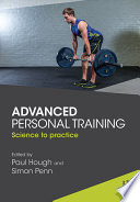 """Advanced Personal Training: Science to practice"" by Paul Hough, Simon Penn"