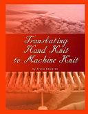 Translating Hand Knit to Machine Knit
