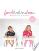 """Food Babies Love"" by Emily Dupuche"