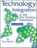 Technology Integration in the 21st Century Classroom