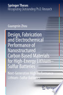 Design  Fabrication and Electrochemical Performance of Nanostructured Carbon Based Materials for High Energy Lithium   Sulfur Batteries