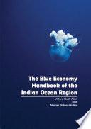 The Blue Economy Handbook of the Indian Ocean Region