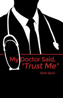 My Doctor Said   Trust Me