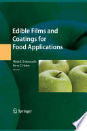 """Edible Films and Coatings for Food Applications"" by Milda E. Embuscado, Kerry C. Huber"