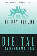 The Day Before Digital Transformation