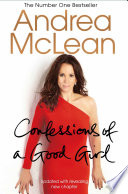 """""""Confessions of a Good Girl: My Story"""" by Andrea McLean"""
