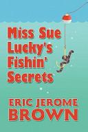 Pdf Miss Sue Lucky's Fishin' Secrets