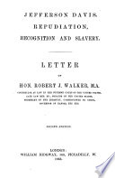 American Slavery and Finances   Being reissues in one volume of the two pamphlets entitled     Jefferson Davis  Repudiation  Recognition and Slavery  etc      and the third entitled     Jefferson Davis  Repudiation of Arkansas Bonds  etc     With a reissue of    American Finances and Resources  etc     and of an address entitled     American Thanksgiving Dinner     1863