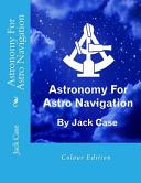 Astronomy for Astro Navigaton