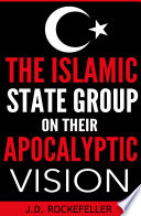 The Islamic State group on their apocalyptic vision