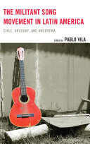 The Militant Song Movement in Latin America: Chile, Uruguay, ...