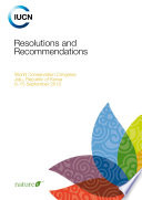 Resolutions and recommendations: World Conservation Congress, Jeju, Republic of Korea, 6-15 September 2012