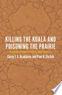 Killing the Koala and Poisoning the Prairie