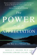 """The Power of Appreciation: The Key to a Vibrant Life"" by Noelle C. Nelson, Jeannine Lemare Calaba"