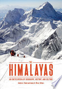The Himalayas  An Encyclopedia of Geography  History  and Culture
