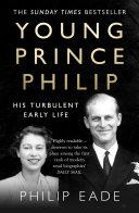 Young Prince Philip: His Turbulent Early Life Pdf/ePub eBook