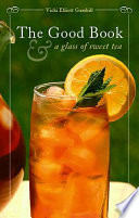 The Good Book and a Glass of Sweet Tea Book PDF