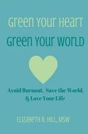 Green Your Heart, Green Your World