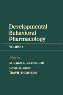 Developmental Behavioral Pharmacology
