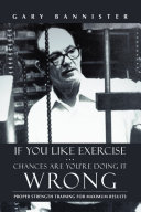 Pdf If You Like Exercise ... Chances Are You're Doing It Wrong