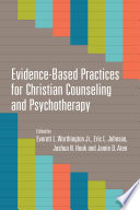Evidence Based Practices for Christian Counseling and Psychotherapy