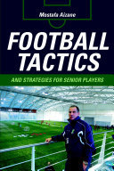 Football Tactics and Strategies For Senior Players