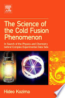 The Science of the Cold Fusion Phenomenon