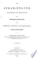 The Steam Engine, Its History and Mechanism, Etc