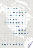 Cultural Influences On Public Private Partnerships In Global Governance