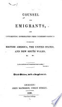 Counsel For Emigrants And Interesting Information From Numerous Sources Concerning British America The United States And New South Wales