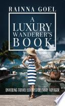 A Luxury Wanderer s Book