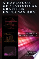 A Handbook of Statistical Graphics Using SAS ODS