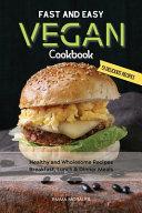 Fast and Easy Vegan Cookbook