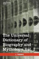 The Universal Dictionary of Biography and Mythology Pdf/ePub eBook
