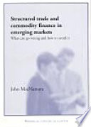 Structured Trade and Commodity Finance in Emerging Markets