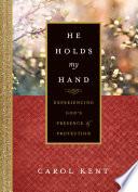 He Holds My Hand