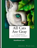Read Online All Cats Are Gray (Annotated) For Free