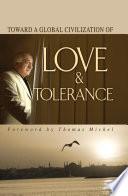 Toward Global Civilization Love Tolerance Book