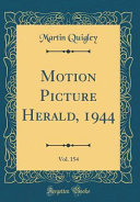 Motion Picture Herald 1944 Vol 154 Classic Reprint